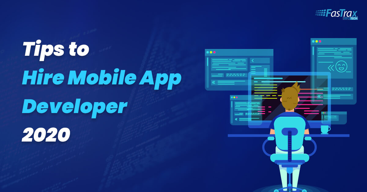 Tips to Hire Mobile App Developer 2020