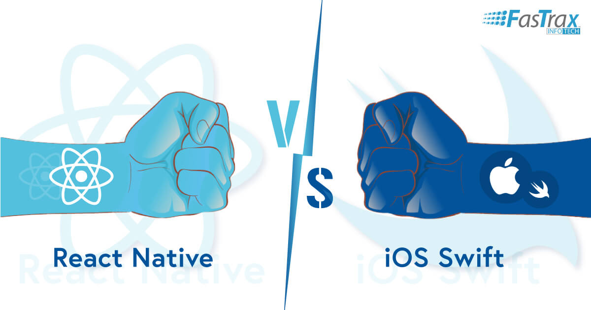 React Native vs. iOS Swift: Which is The Best Framework for iOS App Development?