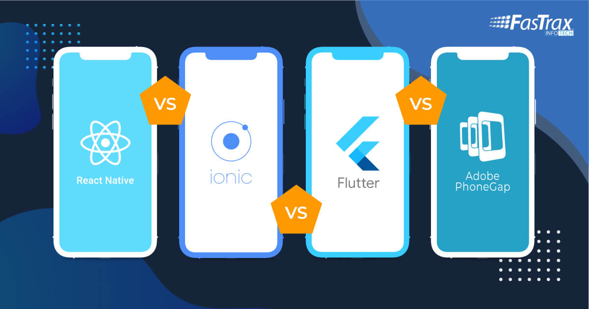React Native vs. Ionic vs. Flutter vs. PhoneGap – What to Choose in 2020?