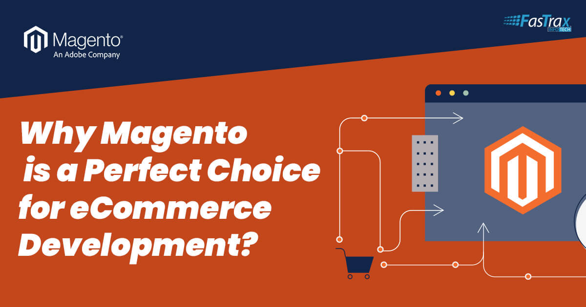 10 Reasons Magento is a Perfect Choice for eCommerce Development