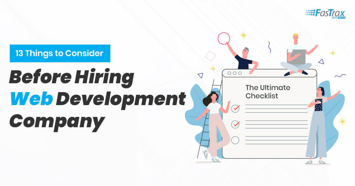 13 Things to Consider Before Hiring Web Development Company [The Ultimate Checklist]