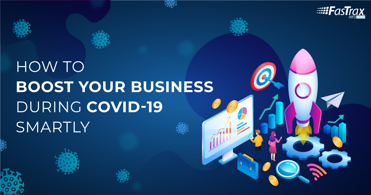 How to Boost Your Business During COVID-19 [ 5 Must-Have Features to Add]