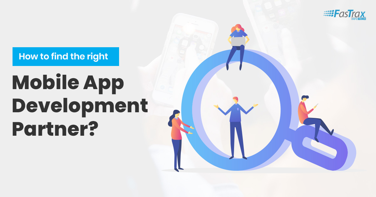 How to Find the Right Mobile App Development Partner for Your Startup?