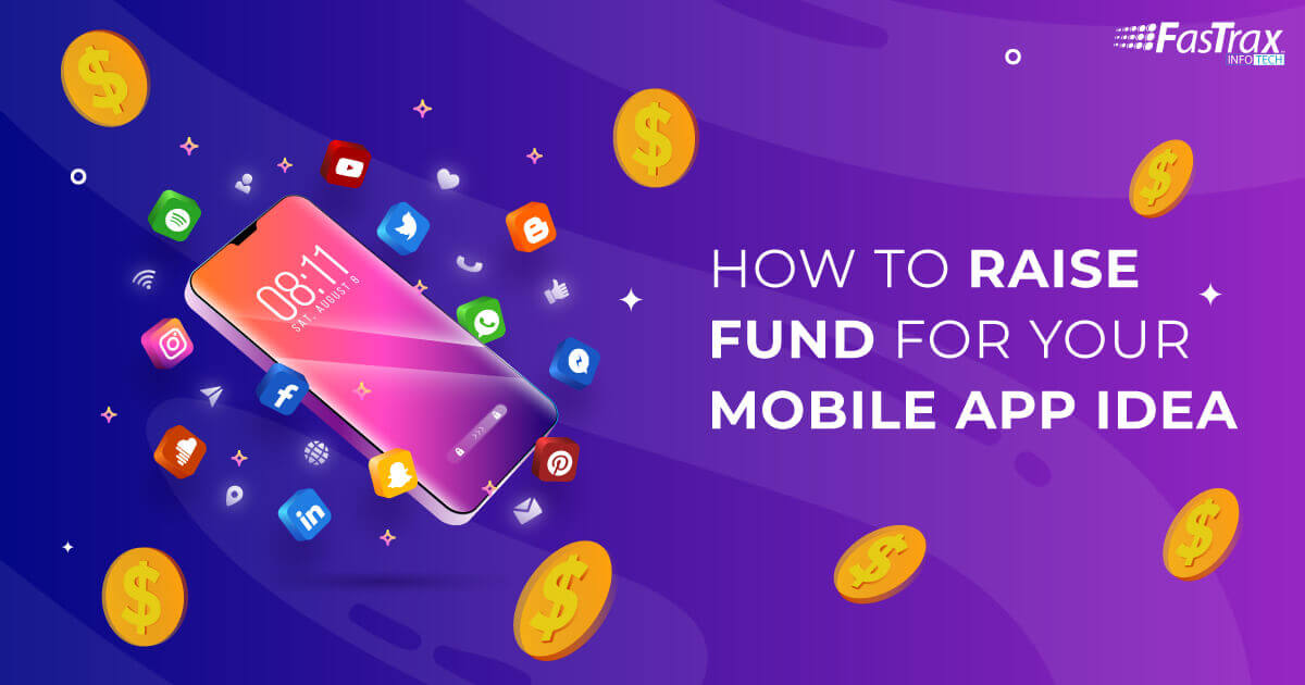 How to Raise Fund for Your Mobile App Idea [The Proven Ways]