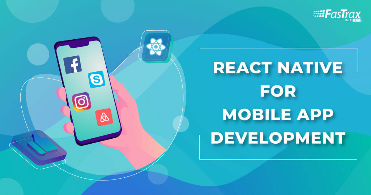 Why Should You Choose React Native for Your Next Mobile App Development Project?