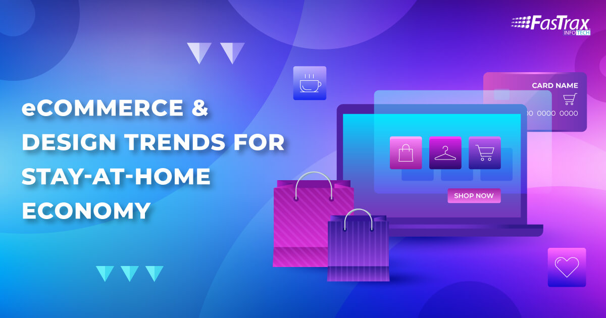 10 Disruptive eCommerce & Design Trends for Stay-at-Home Economy [#5 Worth Paying Attention To]